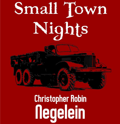Cristopher Robin Negelein - Small Town Nights